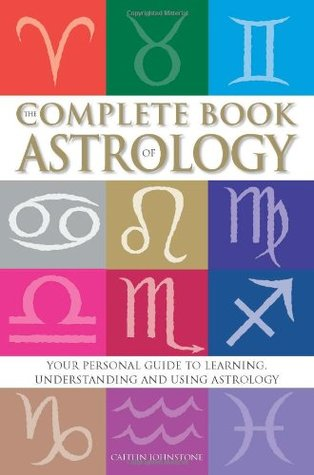 The Complete Book of Astrology by Caitlin Johnstone