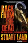 Back from the Dead: The True Sequel to Frankenstein