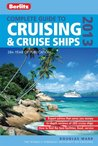 Berlitz: Complete Guide to Cruising and Cruise Ships 2013 (Berlitz Cruise Guide)