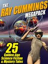 The Ray Cummings Megapack: 25 Golden Age Science Fiction and Mystery Tales