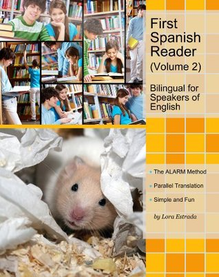 First Spanish Reader for beginners (Volume 2) Bilingual for Speakers of English (Graded Spanish Readers)