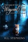 The Case of the Wayward Fae by H.L.  Stephens