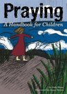 Praying: A Handbook for Children