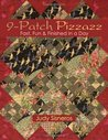 9-Patch Pizzazz: Fast, Fun & Finished in a Day