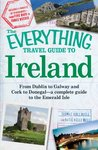 The Everything Travel Guide to Ireland: From Dublin to Galway and Cork to Donegal - a complete guide to the Emerald Isle (Everything®)
