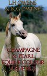 Champagne And Pearl Genetics Made Simple (Equine Colour Genetics Made Simple)