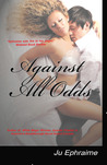 Against All Odds by Ju Ephraime
