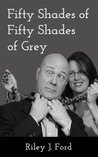 Fifty Shades of Fifty Shades of Grey