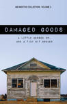 Damaged Goods: A Little Messed Up, and a Tiny Bit Broken