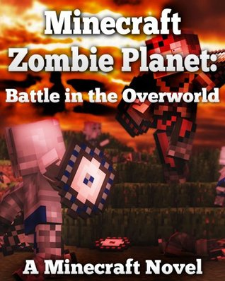 Minecraft Zombie Planet: Battle in the Overworld  by  Minecraft Books