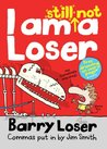 I am Still Not a Loser: 2 (Barry Loser)