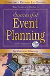 The Complete Guide to Successful Event Planning - Completely Revised 2nd Edition