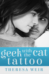 Geek with the Cat Tattoo by Theresa Weir