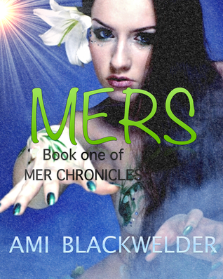 Mers by Ami Blackwelder