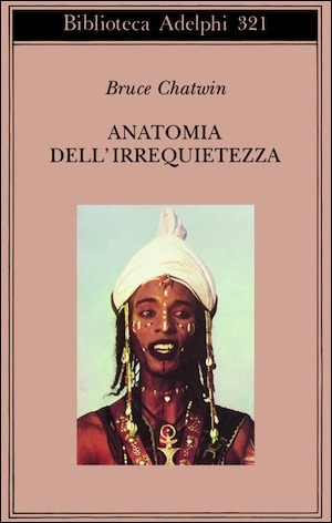 Anatomia dell'irrequietezza by Bruce Chatwin