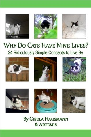 Why do Cats have Nine Lives? 24 ridiculously simple concepts to live by