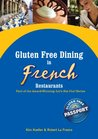 Gluten Free Dining in French Restaurants (Let's Eat Out Around The World Gluten Free & Allergy Free)