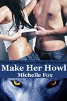 Make Her Howl (Bring Her Wolf, #1)