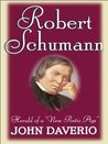 "Robert Schumann: Herald of a ""New Poetic Age"""