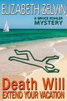 Death Will Extend Your Vacation  (Bruce Kohler, #3)