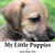 My Little Puppies: A Children's Picture Book with Kids Activity Guide, Over 40 Full Color Pictures & Over 50 Ideas for Dog-Themed Kids Activities (Arts & Crafts, Math/Science, Games, Dramatic Play)