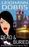 Dead & Buried (Blackmoore Sisters Paranormal Cozy Mystery Series - Book 2)