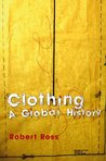 Clothing: A Global History (Themes in History)