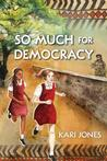 So Much for Democracy by Kari Jones