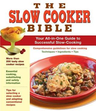 The Slow Cooker Bible