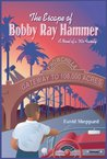 The Escape of Bobby Ray Hammer, A Novel of a '50s Family