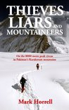Thieves, Liars and Mountaineers: On the 8000 metre peak circus in Pakistan's Karakoram mountains (Footsteps on the Mountain travel diaries)