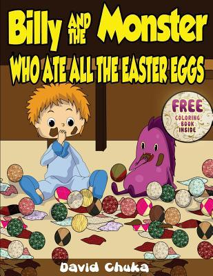 Billy and the Monster Who Ate All the Easter Eggs (Billy and Monster #3)
