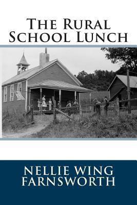 The Rural School Lunch  by  Nellie Wing Farnsworth