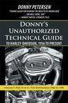 Donny's Unauthorized Technical Guide to Harley-Davidson, 1936 to Present : Volume V: Part II of II-The Shovelhead: 1966 to 1985