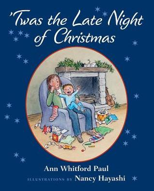 'Twas the Late Night of Christmas by Ann Whitford Paul