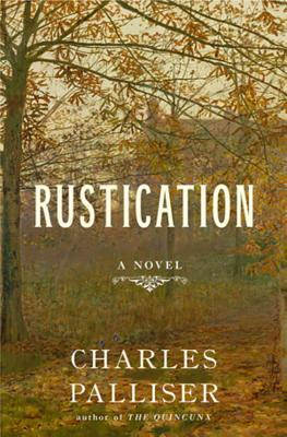 Free download Rustication by Charles Palliser CHM