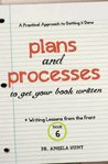Plans and Processes to Get Your Book Written (Writing Lessons from the Front)