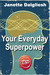 Your Everyday Superpower by Janette Dalgliesh
