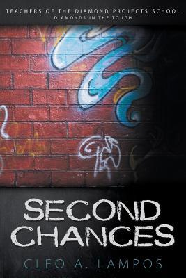 Second Chances (Teachers of Diamond Projects School Series) Cleo A. Lampos