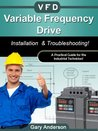 Variable Frequency Drive:  Installation & Troubleshooting!