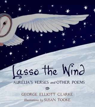 Lasso the Wind: Aurelias Verses and Other Poems