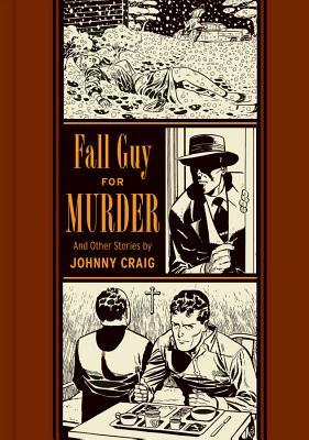 Fall Guy for Murder and Other Stories (The EC Comics Library)