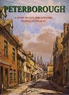 Peterborough: A Story of City and Country, People and Places