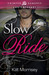 Slow Ride by Kat Morrisey