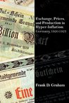 Exchange, Prices, and Production in Hyper-Inflation: Germany 1920-1923