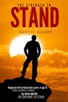The Strength to Stand: My Cancer My Blessing (Inspirational, Miracles, Healing, Faith)