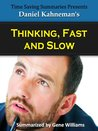 Thinking, Fast and Slow: A Summary of Daniel Kahneman's Book