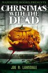 Mammoth Books presents Christmas with the Dead by Joe R. Lansdale