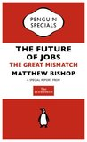 The Economist: The Future of Jobs (Penguin Specials): The Great Mismatch (Penguin Shorts/Specials)