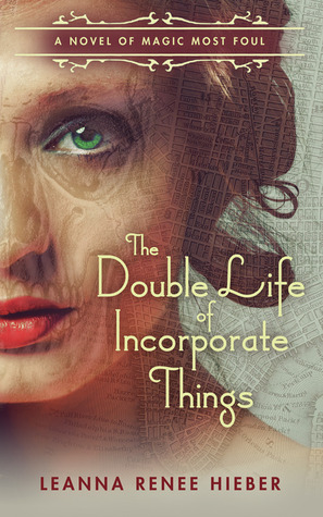 Magic Most Foul series Leanna Renee Hieber The Double Life of Incorporate Things epub download and pdf download